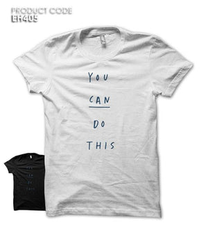 YOU CAN DO THIS Half Sleeves Tshirt (EH405)