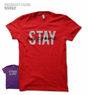STAY AWESOME Half Sleeves Tshirt (EH580)