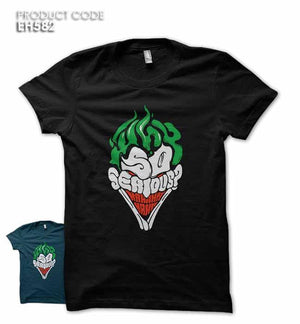 WHY SO SERIOUS Half Sleeves Tshirt (EH582)