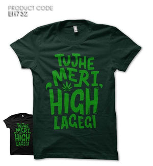TUJHE MERI HIGH Half Sleeves Tshirt (EH732)