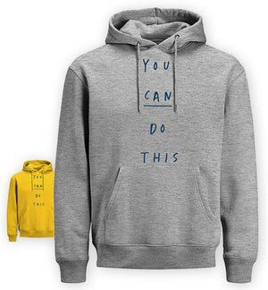YOU CAN DO THIS HOODIE (EK405)