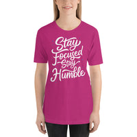 Stay Focused Stay Humble Graphic Short-Sleeve T-Shirt For Men & Women