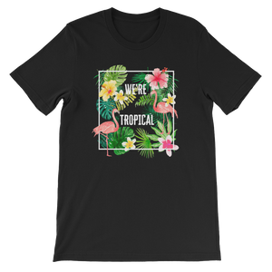We're Tropical Flamingos Short-Sleeve Graphic T-Shirt For Men & Women