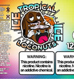 Tropical Loconuts ICE 120ml by Famous Eliquid - SVC, LLC