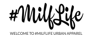 #MilfLife Urban Apparel