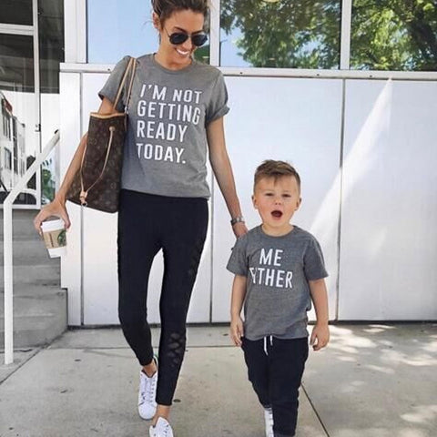 """Not Getting Ready"" Matching Mommy and Me Tee"
