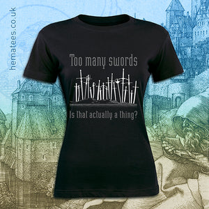 New for June: Women's Too many swords - Hematees