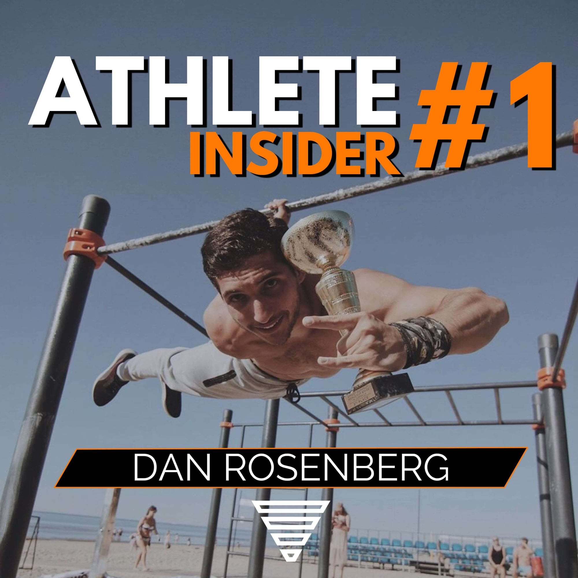 Inside Dan Rosenberg's mind - Interview with the professional calisthenics athlete from Israel - The Athlete Insider Podcast