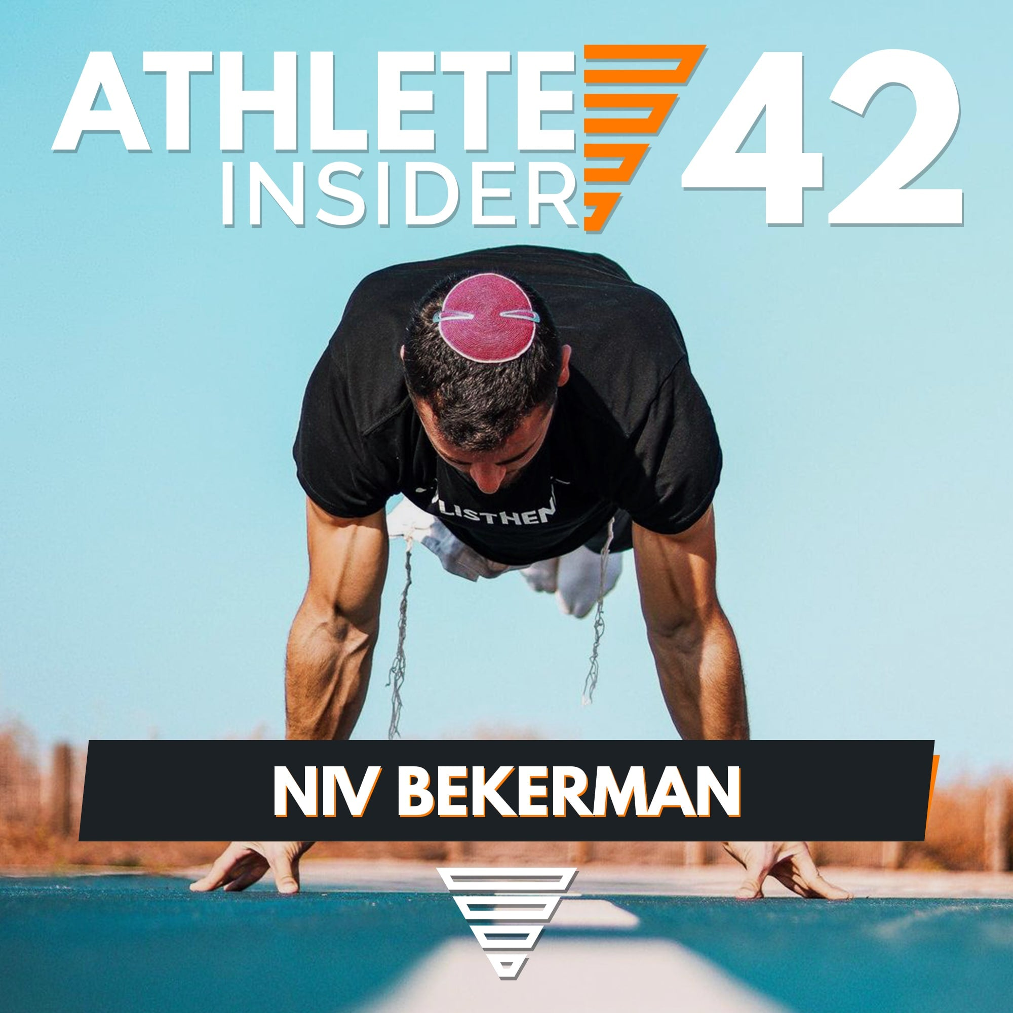 NIV BEKERMAN | Planche, Handstand & Hard Work | Interview | The Athlete Insider Podcast #42
