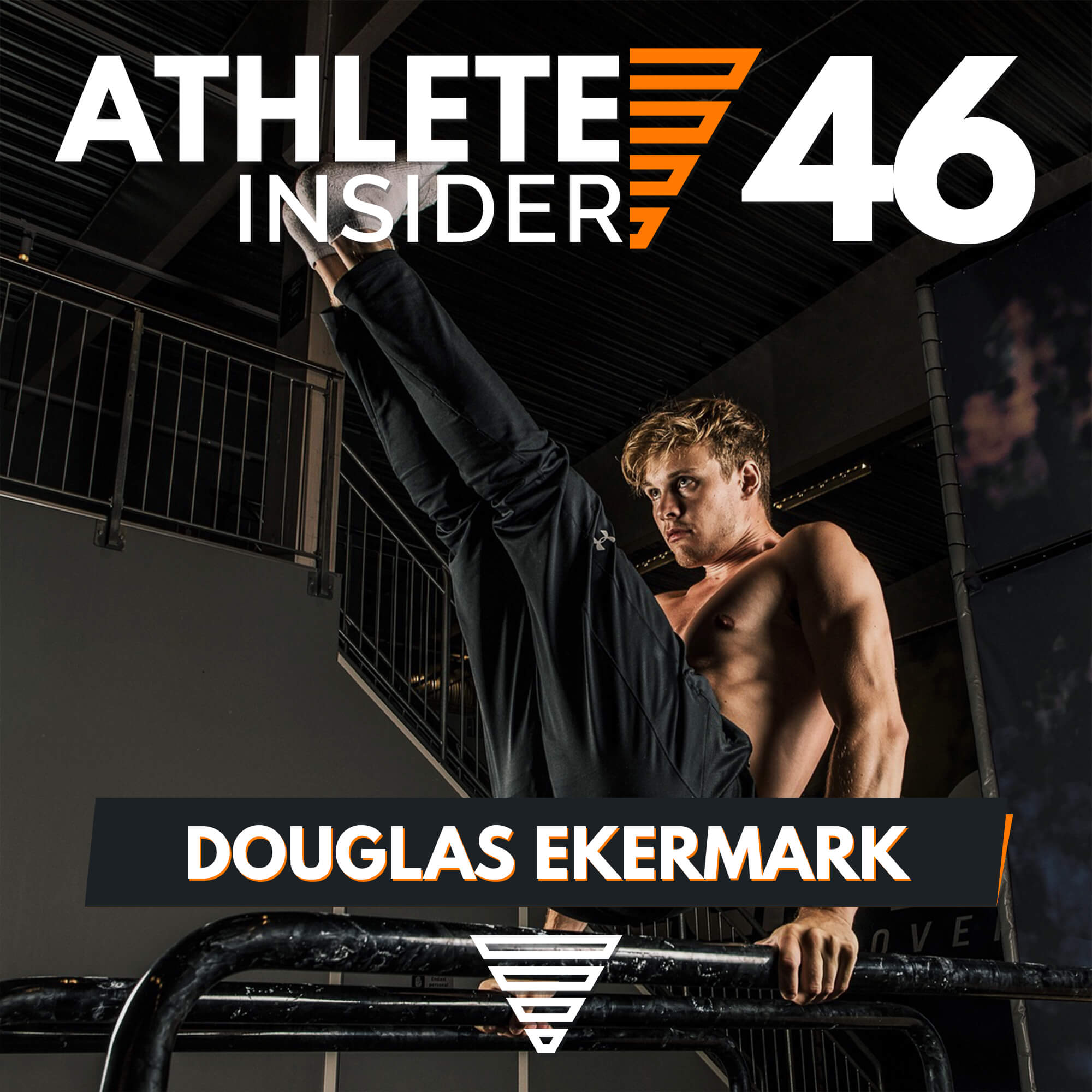 DOUGLAS EKERMARK | Height isn't an Excuse | Interview | The Athlete Insider Podcast #46