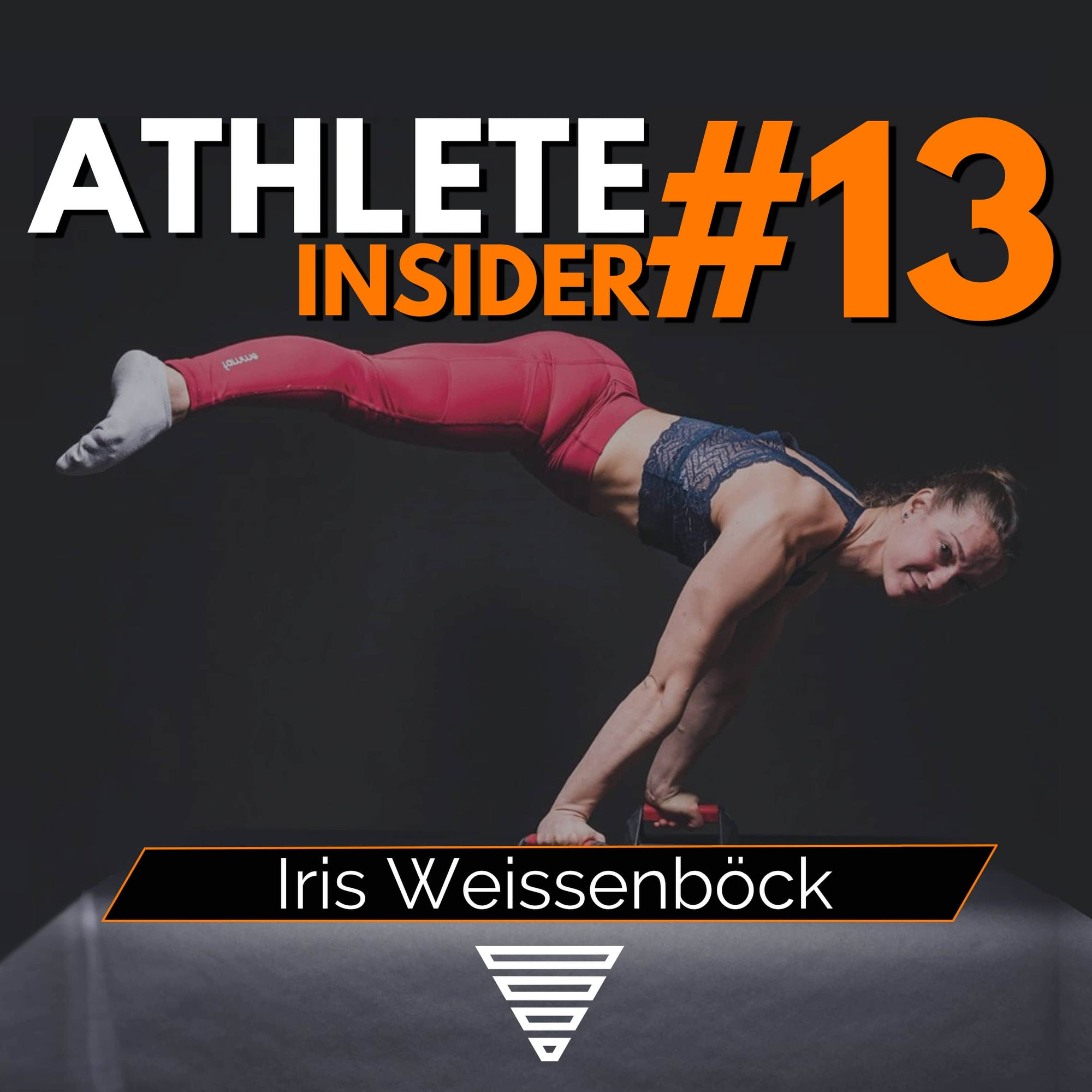IRIS WEISSENBÖCK | How to start and improve in Calisthenics | The Athlete Insider Podcast #13