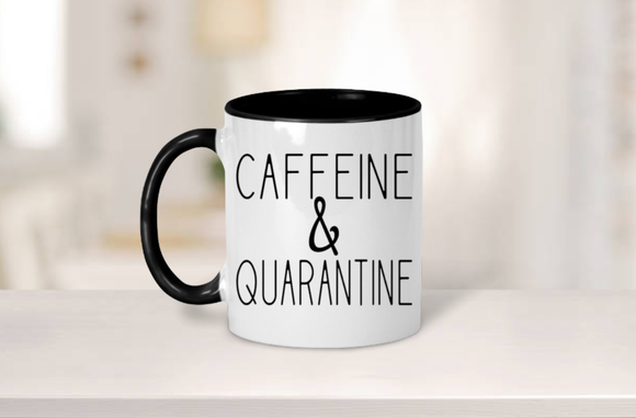 Caffeine and Quarantine Mug