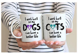 I Work Hard So My Cat Can Have a Better Life Mug, Pet Lover's Mug