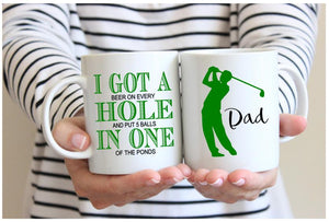I Got A Hole In One Mug, Funny Golf Mug