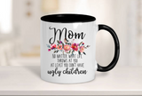 At Least You Don't Have Ugly Kids, Funny Mom Mug