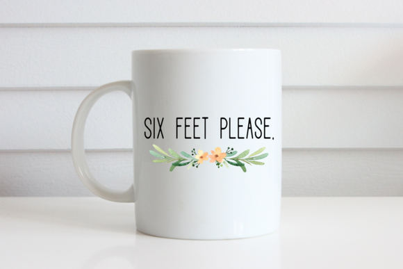 Six Feet Please, Funny Social Distancing Mug