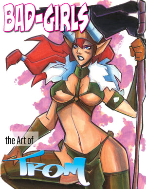 Bad-Girls the Art of Marcelo Trom - Hard Cover