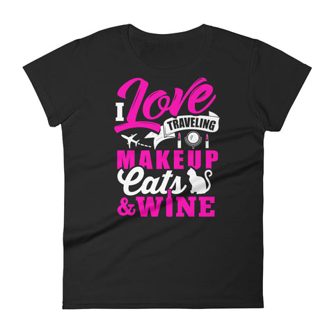 I Love Traveling, Makeup, Cats & Wine Women's T-shirt