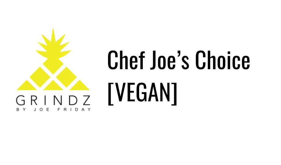 Chef Joe's Choice [VEGAN]