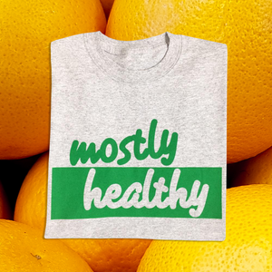 mostly healthy classic green t-shirt