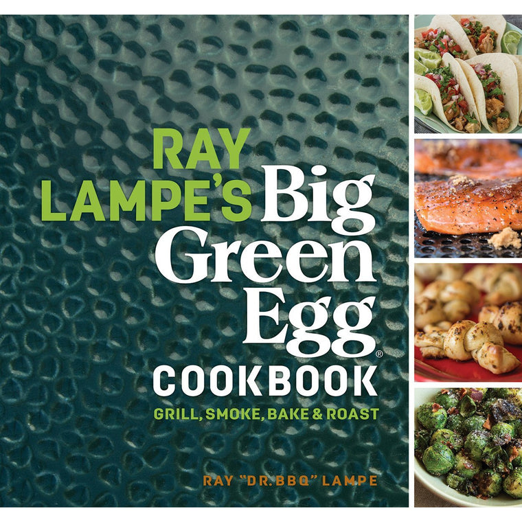 Big Green Egg Ray Lampe Cookbook