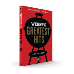 Weber's Greatest Hits Cook Book