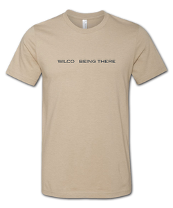 Being There T-shirt