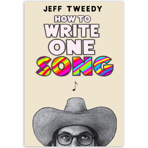 Jeff Tweedy How to Write One Song Book