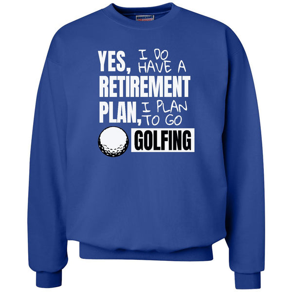 Retirement Plan - Golfing - Unisex Crewneck Sweatshirt