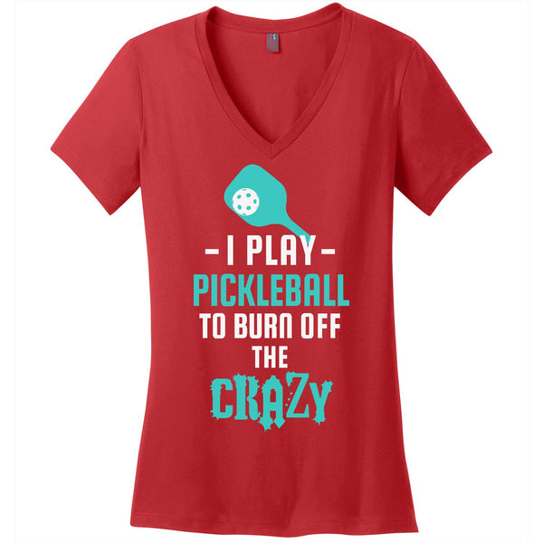 Burn off the Crazy-Pickleball - Women's V-Neck