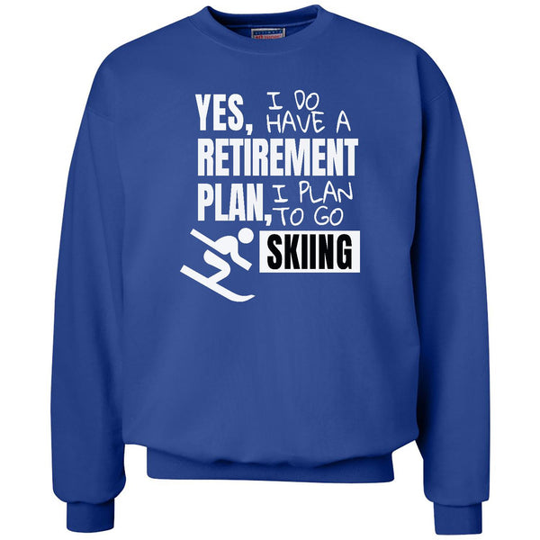 Retirement Plan - Skiing - Unisex Crewneck Sweatshirt