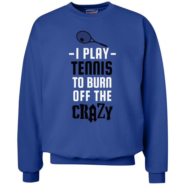 Burn Off The Crazy - Tennis - Unisex Crewneck Sweatshirt