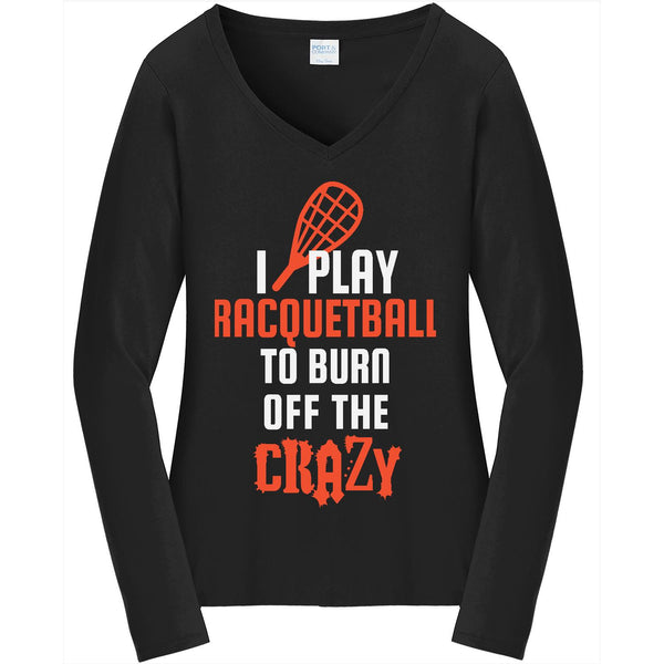 Burn Off The Crazy - Racquetball - Ladies Long Sleeve V-Neck Tee