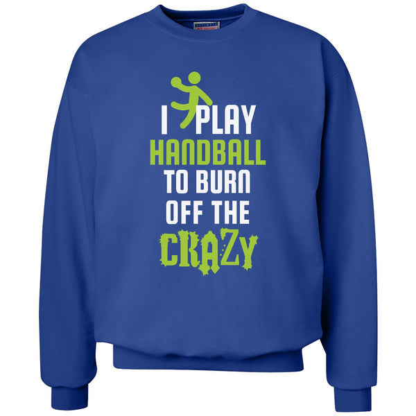 Burn Off The Crazy - Handball - Unisex Crewneck Sweatshirt