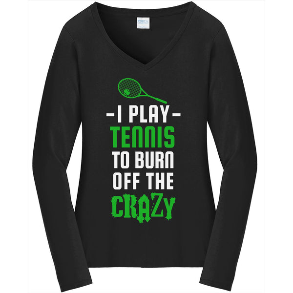 Burn Off The Crazy - Tennis - Ladies Long Sleeve V-Neck Tee