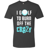 Burn Off The Crazy - Golf - Men's Premium Crew