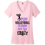 Burn off the Crazy-Volleyball - Women's V-Neck