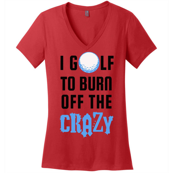 Burn off the Crazy-Golf - Women's V-Neck