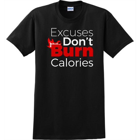 Excuses Don't Burn Calories - Men's Crew