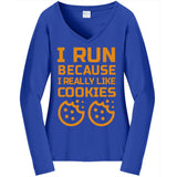 I Run For The Cookies - Ladies Long Sleeve V-Neck Tee