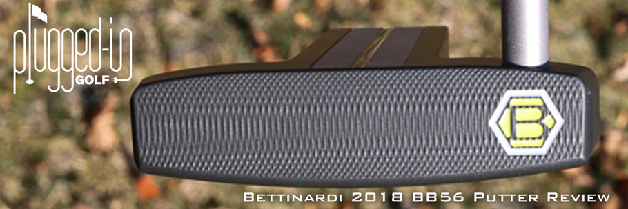 Bettinardi 2018 BB56 Putter Review