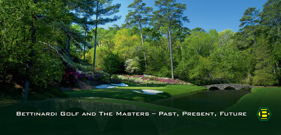 Bettinardi Golf and The Masters – Past, Present, Future