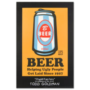 Beer: Helping Ugly People Get Laid Since 1927