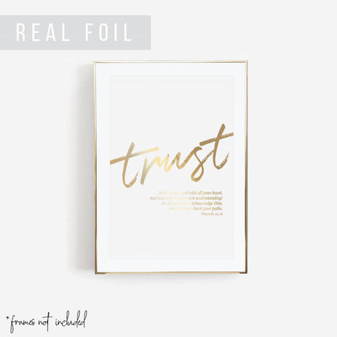 Trust In the Lord with All Your Heart ... -Proverbs 3:5-6 Foiled Art Print