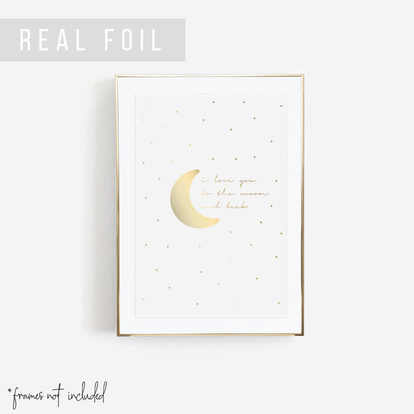 I Love You to the Moon and Back Starry Foiled Art Print