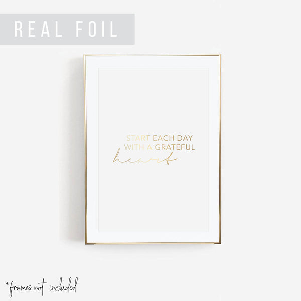 Start Each Day with A Grateful Heart Foiled Art Print