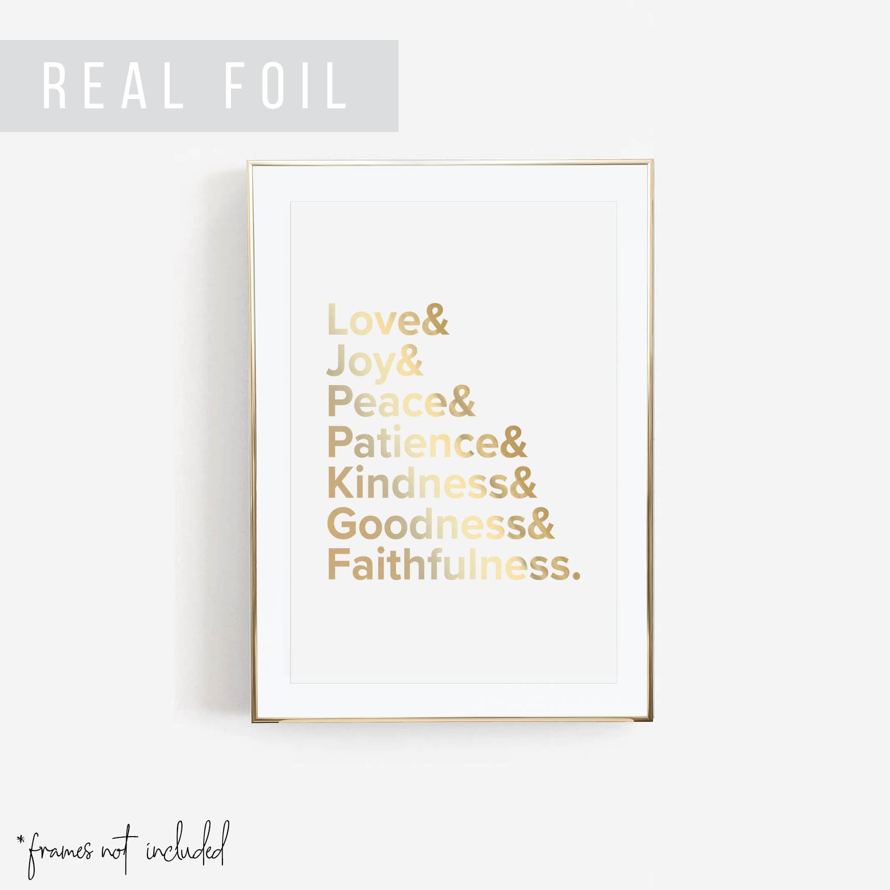 Love Joy Peace Patience Kindness Goodness Faithfulness Foiled Art Print