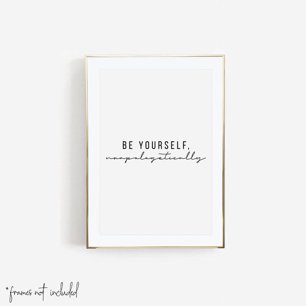 Be Yourself, Unapologetically Print