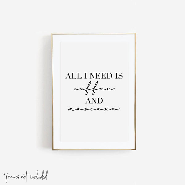 All I Need Is Coffee and Mascara Print - Typologie Paper Co