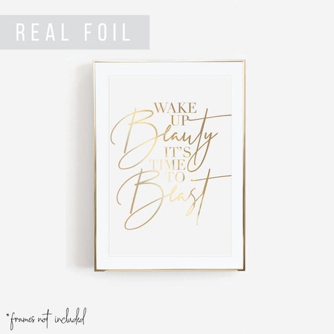 Wake Up Beauty It's Time to Beast Foiled Art Print